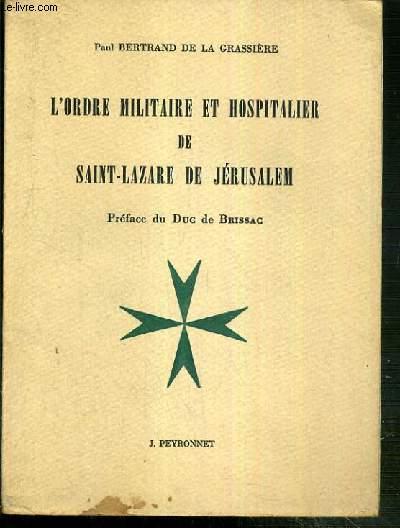 L'ORDRE MILITAIRE ET HOSPITALIER DE SAINT-NAZARE DE JERUSALEM - SON HISTOIRE - SON ACTION - EXEMPLAIRE N°474 / 1.000 SUR VELIN BOUFFANT AFNOR VII + HOMMAGE DE L'AUTEUR ET SIGNATURE MANUSCRITE DE L'AUTEUR