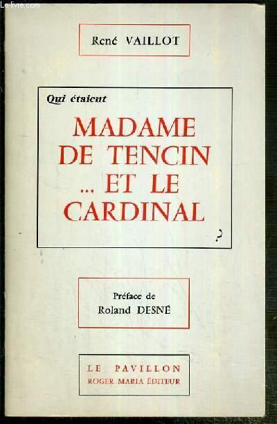 QUI ETAIENT MADAME DE TENCIN...ET LE CARDINAL