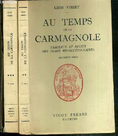 AU TEMPS DE LA CARMAGNOLE - TABLEAUX ET RECITS DES TEMPS REVOLUTIONNAIRES - 2 TOMES - 2 + 3 - 2eme SERIE + 3eme SERIE