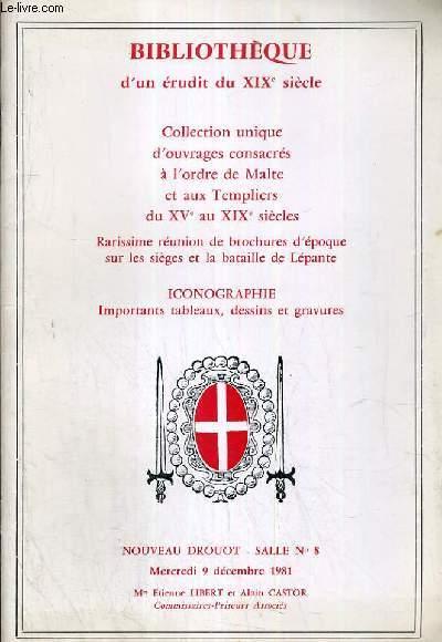 CATALOGUE DE VENTE AUX ENCHERES - BIBLIOTHEQUE D'UN ERUDIT DU XIXe siecle - COLLECTION UNIQUE D'OUVRAGES CONSACRES A L'ORDRE DE MALTE ET AUX TEMPLIERS DU XVe au XIXe siecles - RARISSIME REUNION DE BROCHURE D'EPOQUE - NOUVEAU DROUOT - 9 DECEMBRE 1981