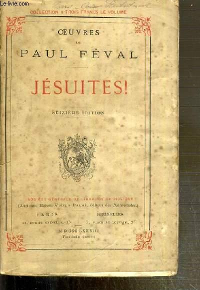 JESUITES ! / OEUVRES NOUVELLES DE PAUL FEVAL