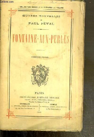 FONTAINE-AUX-PERLES / OEUVRES NOUVELLES DE PAUL FEVAL