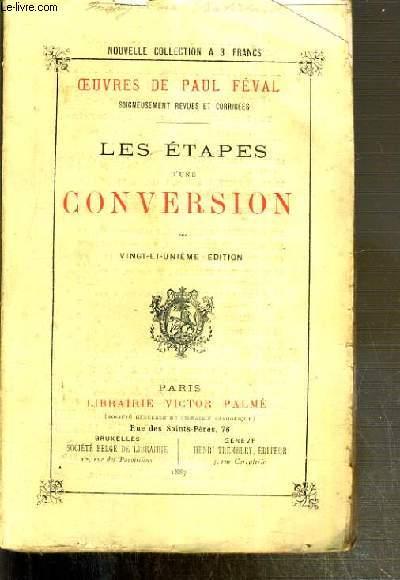 LES ETAPES D'UNE CONVERSION / OEUVRES NOUVELLES DE PAUL FEVAL