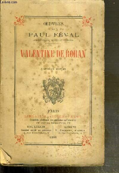 VALENTINE DE ROHAN / OEUVRES NOUVELLES DE PAUL FEVAL