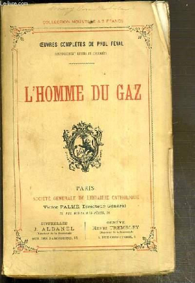 L'HOMME DU GAZ / OEUVRES NOUVELLES DE PAUL FEVAL