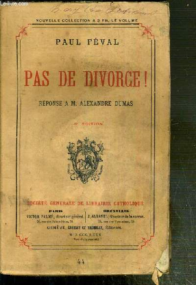 PAS DE DIVORCE ! - REPONSE A M. ALEXANDRE DUMAS / OEUVRES NOUVELLES DE PAUL FEVAL