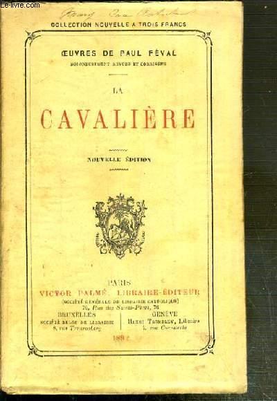 LA CAVALIERE / OEUVRES NOUVELLES DE PAUL FEVAL