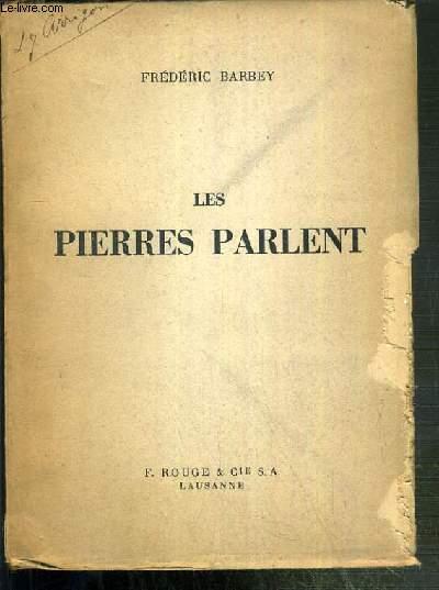 LES PIERRES PARLENT - GENEVE REVOLUTIONNAIRE - DESAIX AU GRAND SAINT-BERNARD - CABRERA, ILE MAUDITE - L'HOMME AUX CANONS - LA VALAISON RIVAZ A PARIS EN 1811 ET 1813 - LE  PEKIN DE L'EMPEREUR - CHEZ LAMARTINE AU MACONNAIS.