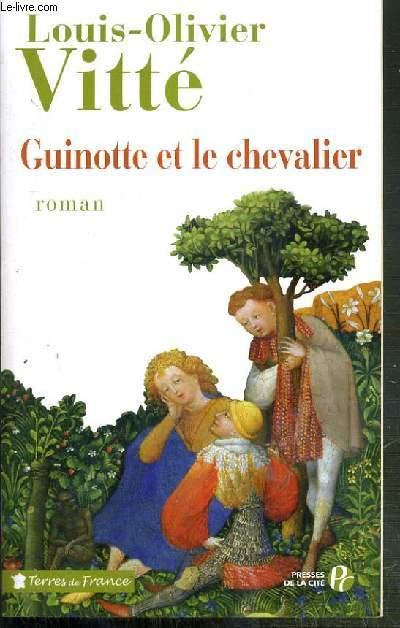 GUINOTTE ET LE CHEVALIER / COLLECTION TERRES DE FRANCE.