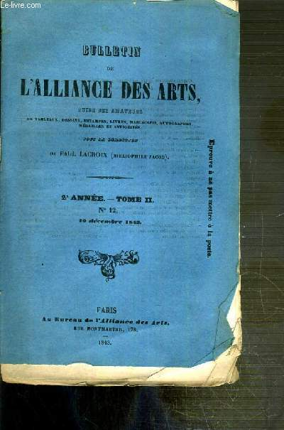BULLETIN DES ARTS GUIDE DES AMATEURS DE TABLEAUX, DESSINS, ESTAMPES, LIVRES, MANUSCRITS.. - 2eme ANNEE - TOME II - N°12 - 10 DECEMBRE 1843 -  collection d'autographes de Feu M.DE. SOLEINNE - nouvelles et faits divers France...