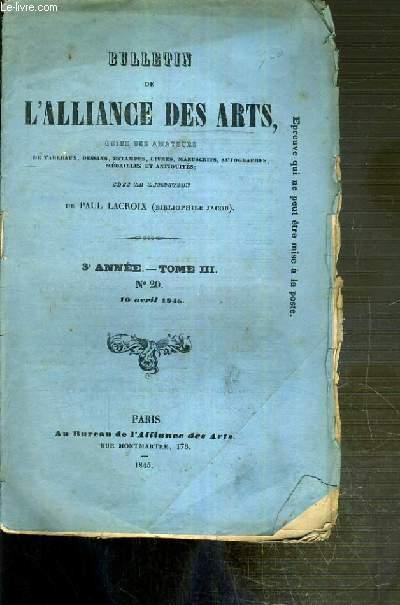 BULLETIN DES ARTS GUIDE DES AMATEURS DE TABLEAUX, DESSINS, ESTAMPES, LIVRES, MANUSCRITS.. - 3eme ANNEE - TOME III - N°20 - 10 AVRIL 1845 - serieuses reflexions sur les ventes d'objets d'art (2e articles) - extraits des livrets d'exposition 1791-1824...