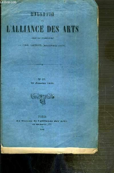 BULLETIN DES ARTS - N°15 - 25 JANVIER 1843 - vente de tableaux reunis par les soins de l'alliance des arts - l'ancienne galerie d'Orleans au Palais-Royal (1er article)...