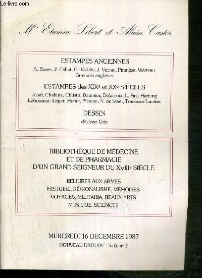 CATALOGUE DE VENTE AUX ENCHERES - ESTAMPES ANCIENNES A. BOSSE, J. CALLOT, CL. GELLEE.. - ESTAMPES DES XIXe et XXe SIECLES - DESSINS DE JUAN GRIS - BIBLIOTHEQUE DE MEDECINE ET DE PHARMACIE D'UN GRAND SEIGNEUR DU XVIIIe SIECLE - 16 DECEMBRE 1987 - DROUOT