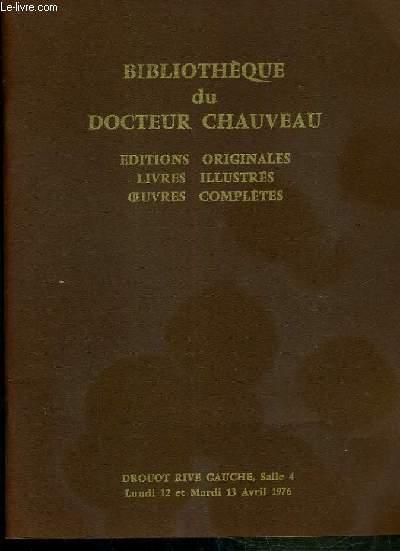 CATALOGUE DE VENTE AUX ENCHERES - BIBLIOTHEQUE DU DOCTEUR ANDRE CHAUVEAU 2eme PARTIE - EDITIONS ORIGINALES ROMANTIQUES ET MODERNES - 12 ET 13 AVRIL 1976 - DROUOT RIVE GAUCHE