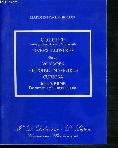 CATALOGUE DE VENTE AUX ENCHERES - COLETTE, AUTOGRAPHES, LIVRES, MANUSCRITS - LIVRES ILLUSTRES - GUITRY - VOYAGES - HISTOIRE - MEMOIRES.. - 24 NOVEMBRE 1987