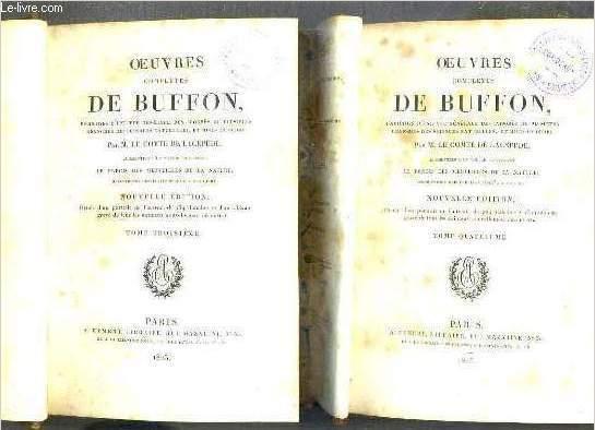 OEUVRES COMPLETES DE BUFFON - ENRICHIES D'UNE VUE GENERALE DES PROGRES DE PLUSIEURS BRANCHES DES SCIENCES NATURELLES ET MISE EN ORDRE PAR LE COMTE DE LAPECEDE - 2 TOMES - 3 + 4