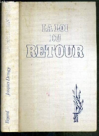LA LOI DE RETOUR - LA SECRETE ET VERITABLE HISTOIRE DE L'EXODUS