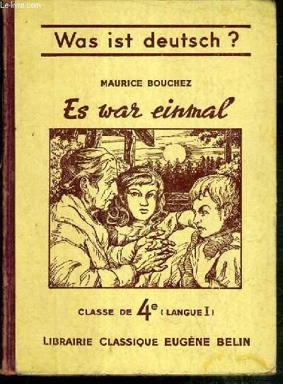 ES WAR EINMAL - CLASSE DE 4eme (langue I) / WAS IST DEUTSCH ?