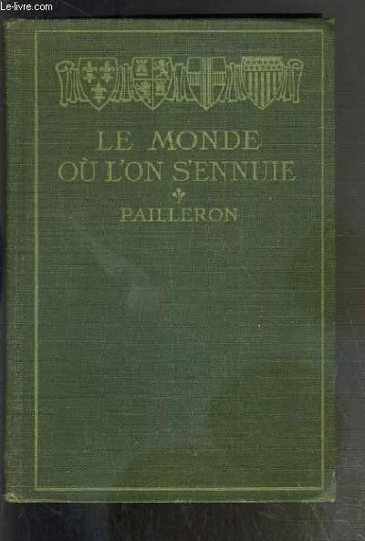 LE MONDE OU L'ON S'ENNUIE - COMEDIE EN TROIS ACTES