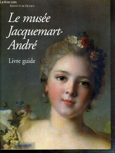 LE MUSEE JACQUEMART-ANDRE - LIVRE GUIDE