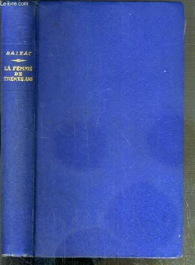 LA FEMME DE TRENTE ANS - LA FEMME ABANDONNEE / BIBLIOTHEQUE FRANCAISE VOL. XXII.