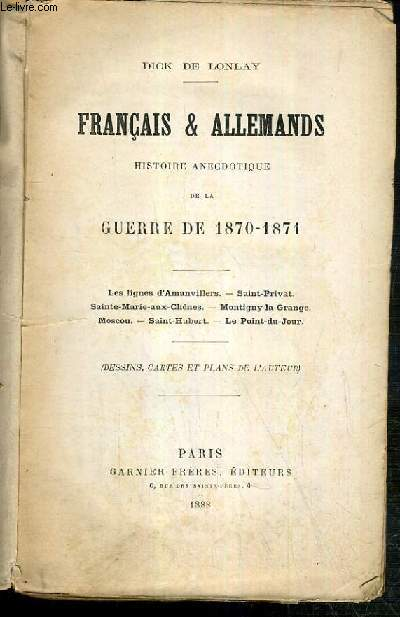 FRANCAIS ET ALLEMANDS - HISTOIRE ANECDOTIQUE DE LA GUERRE DE 1870-1871 - les lignes d'Amanvillers - Saint-Privat - Sainte-Marie-aux-Chenes - Montigny-la-Grange - Moscou - Saint-Hubert - le Point-du-jour.