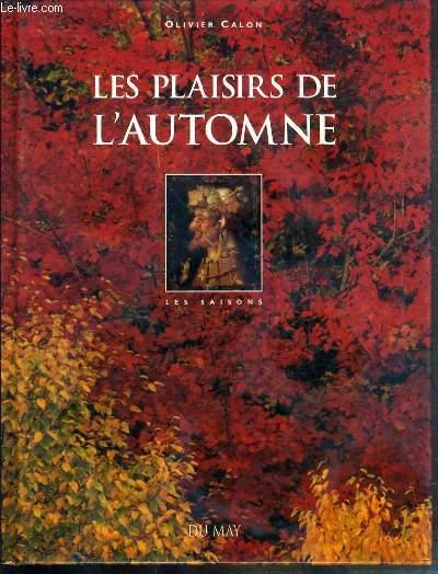 LES PLAISIRS DE L'AUTOMNE - LES SAISONS.