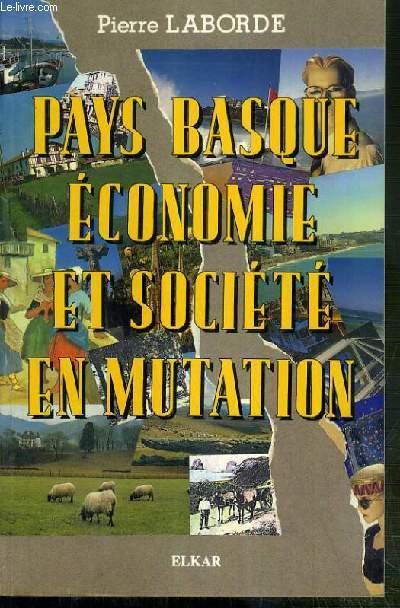 PAYS BASQUE ECONOMIQUE ET SOCIETE EN MUTATION