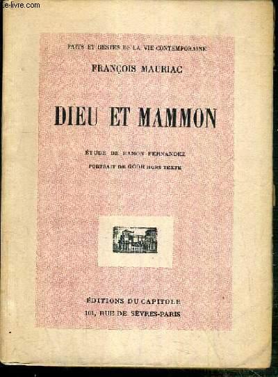 DIEU ET MAMMON - ETUDE DE RAMON FERNANDEZ - PORTRAIT DE GOOR HORS TEXTE - EXEMPLAIRE N° 306 / 300 SUR PAPIER VELIN DE RIVES.