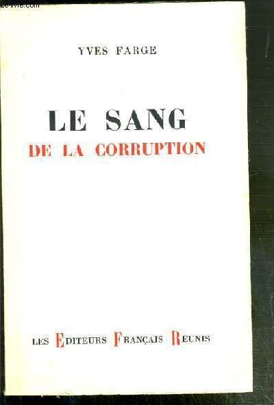 LE SANG DE LA CORRUPTION