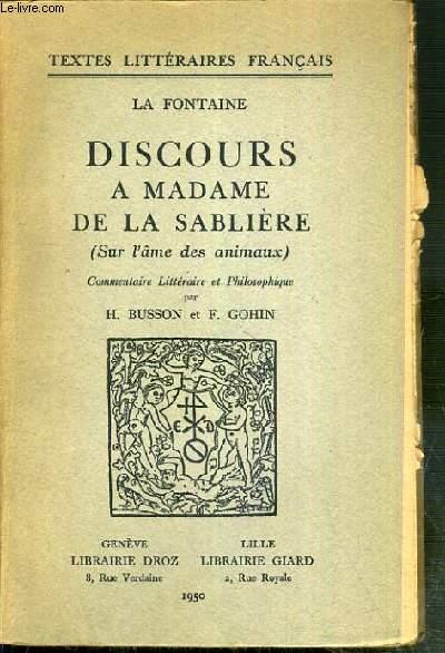 DISCOURS A MADAME DE LA SABLIERE (SUR L'AME DES ANIMAUX) - TEXTES LITTERAIRES FRANCAIS
