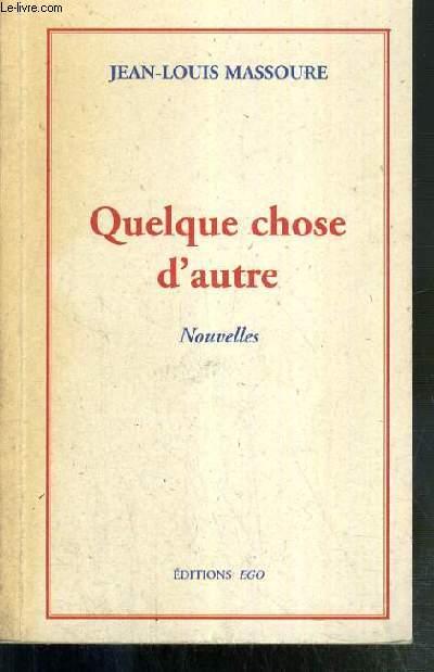 QUELQUE CHOSE D'AUTRE - NOUVELLES