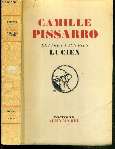 LETTRES A SON FILS LUCIEN - PRESENTEES, AVEC L'ASSISTANCE DE LUCIEN PISSARRO PAR JOHN REWALD