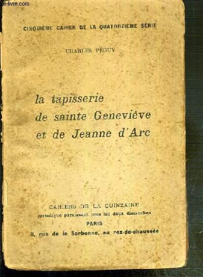 LA TAPISSERIE DE SAINT GENEVIEVE ET DE JEANNE D'ARC - CINQUIEME CAHIER DE LA QUATORZIEME SERIE