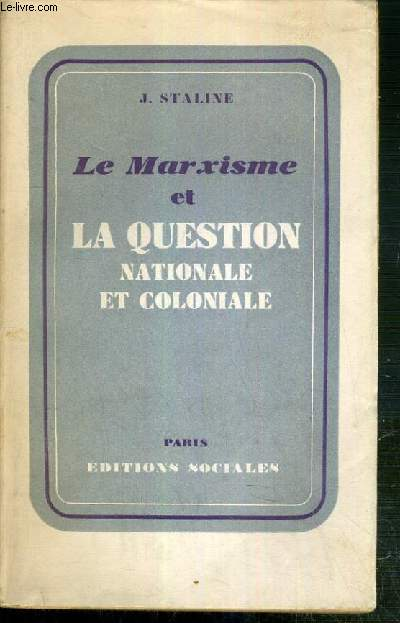 LE MARXISME ET LA QUESTION NATIONALE ET COLONIALE
