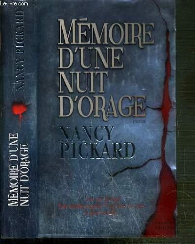 MEMOIRE D'UNE NUIT D'ORAGE Une nuit d'orage - Une terrible tragedie - Vingt trois ans apres - Le passé résurgit.