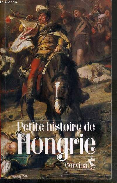 PETITE HISTOIRE DE HONGRIE