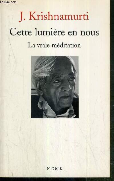CETTE LUMIERE EN NOUS - LA VRAIE MEDITATION