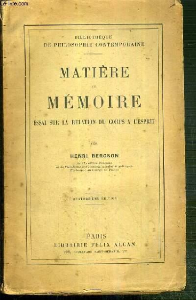 MATIERE ET MEMOIRE - ESSAI SUR LA RELATION DU CORPS A L'ESPRIT / BIBLIOTHEQUE DE PHILOSOPHIE CONTEMPORAINE