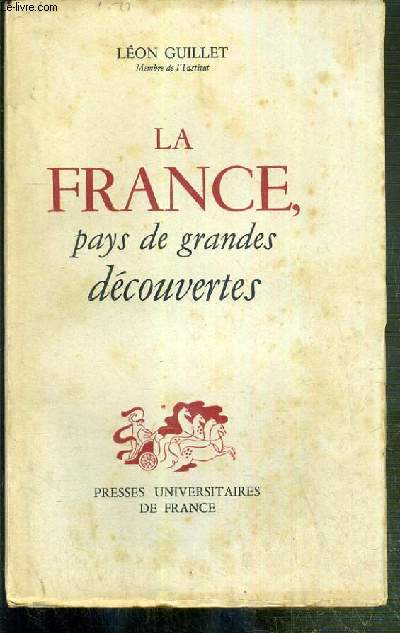 LA FRANCE, PAYS DE GRANDES DECOUVERTES