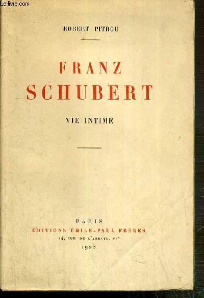 FRANZ SCHUBERT - VIE INTIME - ENVOI DE L'AUTEUR.