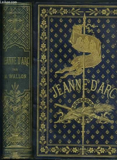 JEANNE D'ARC - EDITION ILLUSTREE D'APRES LES MONUMENTS DE L'ART DEPUIS LE QUINZIEME SIECLE JUSQU'A NOS JOURS - 3eme EDITION - 3 photos disponibles.