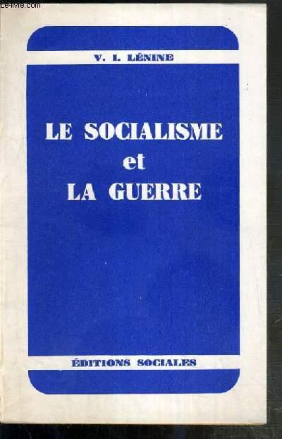 LE SOCIALISME ET LA GUERRE - L'ATTITUDE DU PARTI OUVRIER SOCIAL-DEMOCRATE DE RUSSIE VIS-A-VIS DE LA GUERRE.