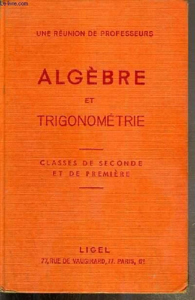 ALGEBRE ET TRIGONOMETRIE - CLASSES DE SECONDE ET DE PREMIERE N°264 E