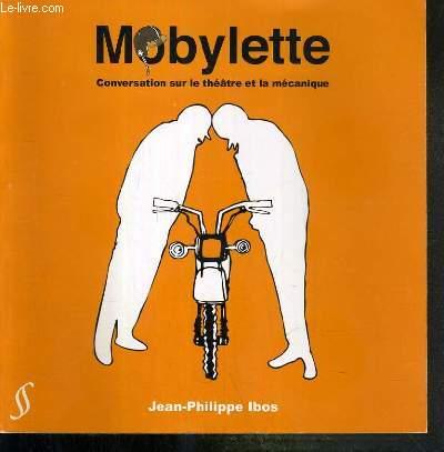 MOBYLETTE - CONVERSATION SUR LE THEATRE ET LA MECANIQUE