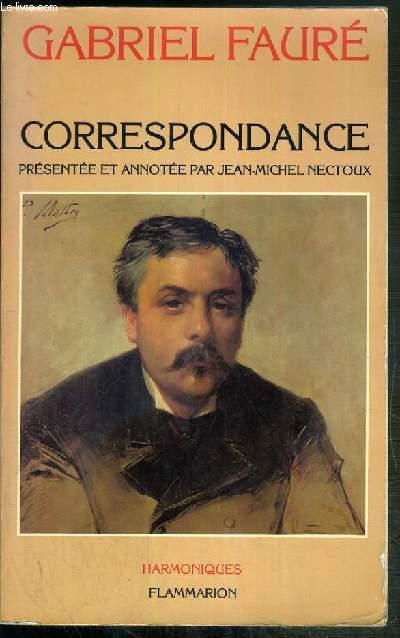 CORRESPONDANCE - PRESENTEE ET ANNOTEE PAR JEAN-MICHEL NECTOUX / COLLECTION HARMONIQUES