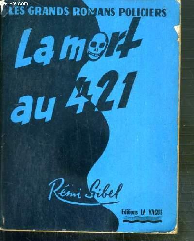 LA MORT AU 421 / COLLECTION LES GRANDS ROMANS POLICIERS