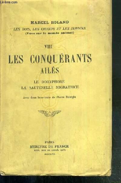 LES CONQUERANTS AILES - VIII. LE DORYPHORE - LA SAUTERELLE MIGRATRICE