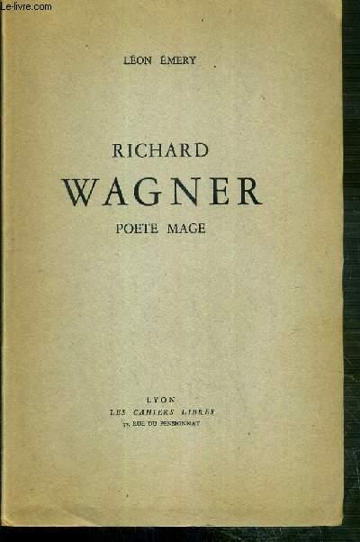 RICHARD WAGNER - POETE MAGE