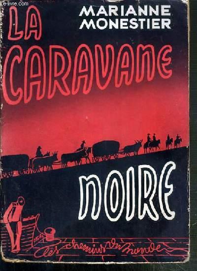 LA CARAVANE NOIRE (DU LESSOUTO AU ZAMBEZE)
